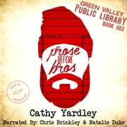 Prose Before Bros audiobook by Smartypants Romance, Cathy Yardley