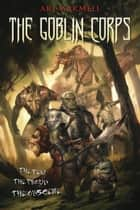 The Goblin Corps ebook by Ari Marmell