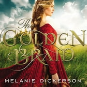 The Golden Braid audiobook by Melanie Dickerson