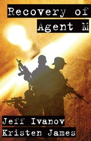 Recovery of Agent M ebook by Jeff Ivanov