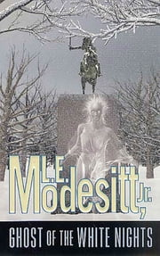 Ghost of the White Nights ebook by L. E. Modesitt