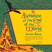 The Alehouse at the End of the World audiobook by Stevan Allred