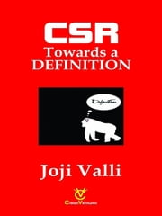 CSR: Towards a DEFINITION ebook by Dr. Joji Valli