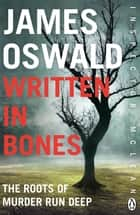 Written in Bones - Inspector McLean 7 eBook by James Oswald