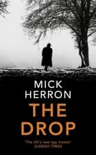 The Drop - A Slough House Novella ebook by Mick Herron