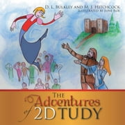 The Adventures of 2D Tudy ebook by D. Bulkley and M. J. Hitchcock
