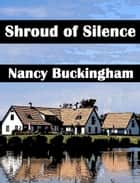 Shroud of Silence ebook by Nancy Buckingham
