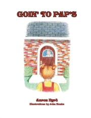 Goin' To Pap's ebook by Aaron Byrd