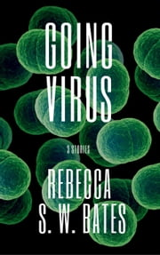 Going Virus ebook by R. S. W. Bates