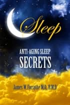 Anti-Aging Sleep Secrets ebook by James W Forsythe