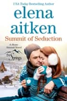 Summit of Seduction - Stone Summit Trilogy ebook by Elena Aitken