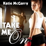 Take Me On audiobook by Katie McGarry