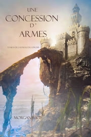 Une Concession d'Armes (Tome 8 de L'anneau Du Sorcier) eBook by Morgan Rice
