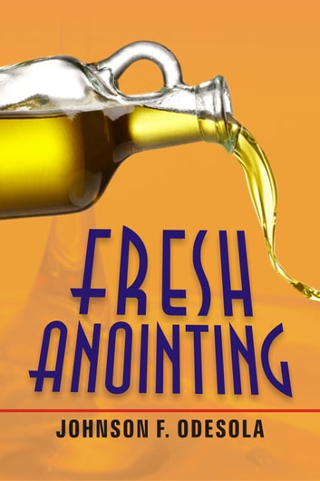 Fresh anointing ebook by johnson f odesola 9781310344589 fresh anointing ebook by johnson f odesola fandeluxe Choice Image