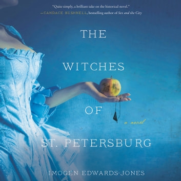 The Witches of St. Petersburg - A Novel audiobook by Imogen Edwards-Jones