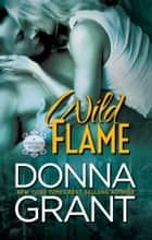Wild Flame ebook by Donna Grant