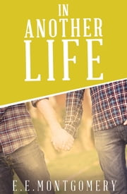 In Another Life (novella) ebook by E.E. Montgomery