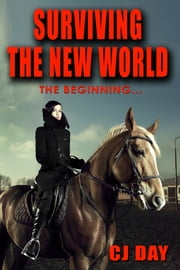 Surviving The New World -The Beginning ebook by CJ Day