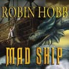Mad Ship Hörbuch by Robin Hobb
