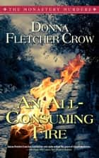An All-Consuming Fire ebook by Donna Fletcher Crow