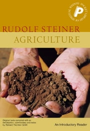 Agriculture - An Introductory Reader ebook by Rudolf Steiner