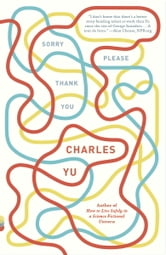Sorry Please Thank You - Stories ebook by Charles Yu