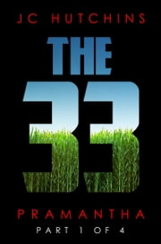 The 33, Episode 1: Pramantha [Part 1 of 4] ebook by J.C. Hutchins,Cameron Harris (Editor)
