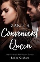 Zarif's Convenient Queen ebook by Lynne Graham