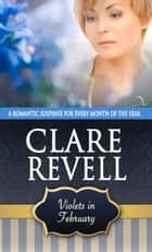 Violets in February ebook by Clare  Revell