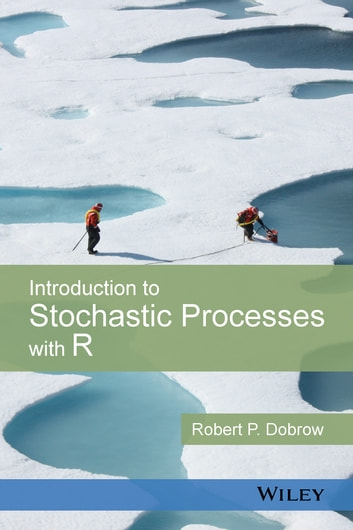 Introduction to Stochastic Processes with R ebook by Robert P. Dobrow