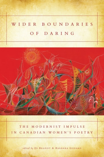 Wider Boundaries of Daring - The Modernist Impulse in Canadian Women's Poetry ebook by
