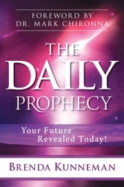 The Daily Prophecy: Your Future Revealed Today! ebook by Brenda Kunneman,Mark Chironna