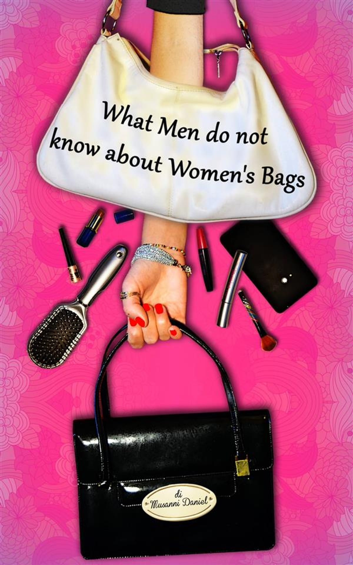 What Men Do Not Know About Women S Bags