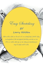 Easy Stretching ebook by Larry Holden