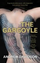 The Gargoyle ebook by Andrew Davidson