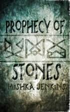 Prophecy of Stones ebook by Mishka Jenkins