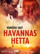 Havannas hetta - erotisk novell ebook by Vanessa Salt