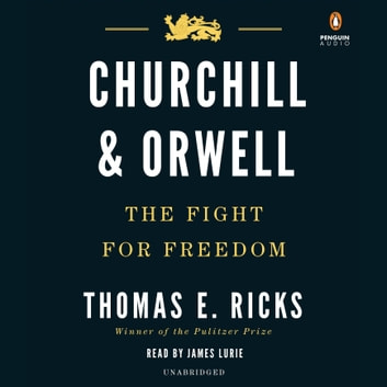 Churchill and Orwell - The Fight for Freedom audiolibro by Thomas E. Ricks