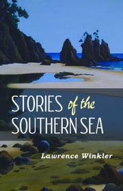 Stories of the Southern Sea ebook by Lawrence Winkler