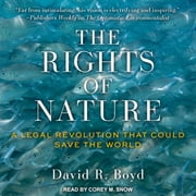 The Rights of Nature - A Legal Revolution That Could Save the World audiobook by David R. Boyd
