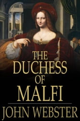 The Duchess Of Malfi ebook by John Webster