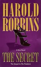 The Secret ebook by Harold Robbins