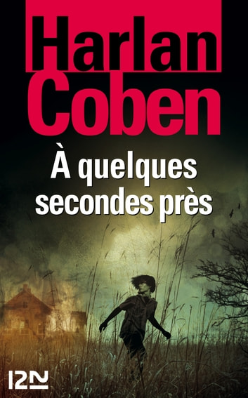 À quelques secondes près ebook by Harlan COBEN