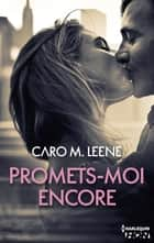 Promets-moi encore ebook by Caro M. Leene