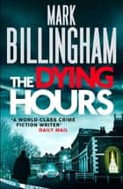 The Dying Hours ebooks by Mark Billingham