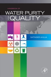 Handbook of Water Purity and Quality ebook by Satinder Ahuja