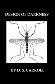 Design Of Darkness ebook by Dennis S. Carroll