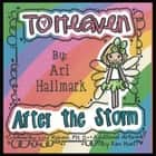 To Heaven After the Storm ebook by Ari Hallmark, Lisa Reburn