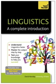 Linguistics: A Complete Introduction: Teach Yourself ebook by David Hornsby