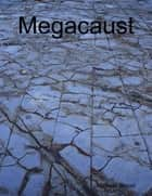 Megacaust ebook by Michael Walsh